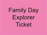 Family Day Explorer Ticket
